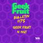 Artwork for Ep. 267: Geek Fruit N Nut