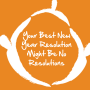 """Artwork for Why Your Best New Year's Resolution Could Be """"No Resolutions""""..."""