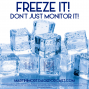 Artwork for Freeze it! Don't just monitor it!