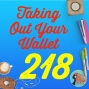Artwork for 218 Taking Out Your Wallet