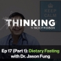 Artwork for Dietary Fasting ft. Dr. Jason Fung || Episode 17 (Pt. 1)