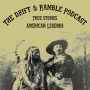 Artwork for Drift and Ramble Podcast Episode 12 Bat Masterson