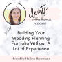 Artwork for Building Your Wedding Planning Portfolio Without A Lot of Experience