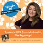Artwork for Michela O'Connor Abrams: Successful CEO, Personal Adversity, New Beginnings!