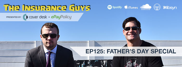 Father's Day Special - Insurance Guys Podcast Ep125