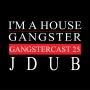 Artwork for JDub - Gangstercast 25