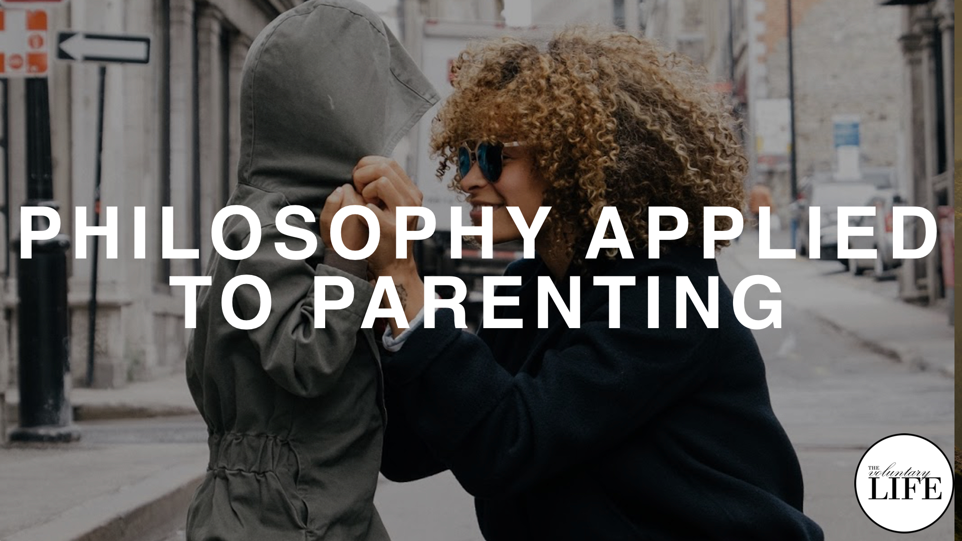 278 Three Principles Of Philosophy Applied To Parenting