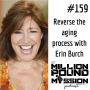 Artwork for 159: Reverse the aging process with Erin Burch
