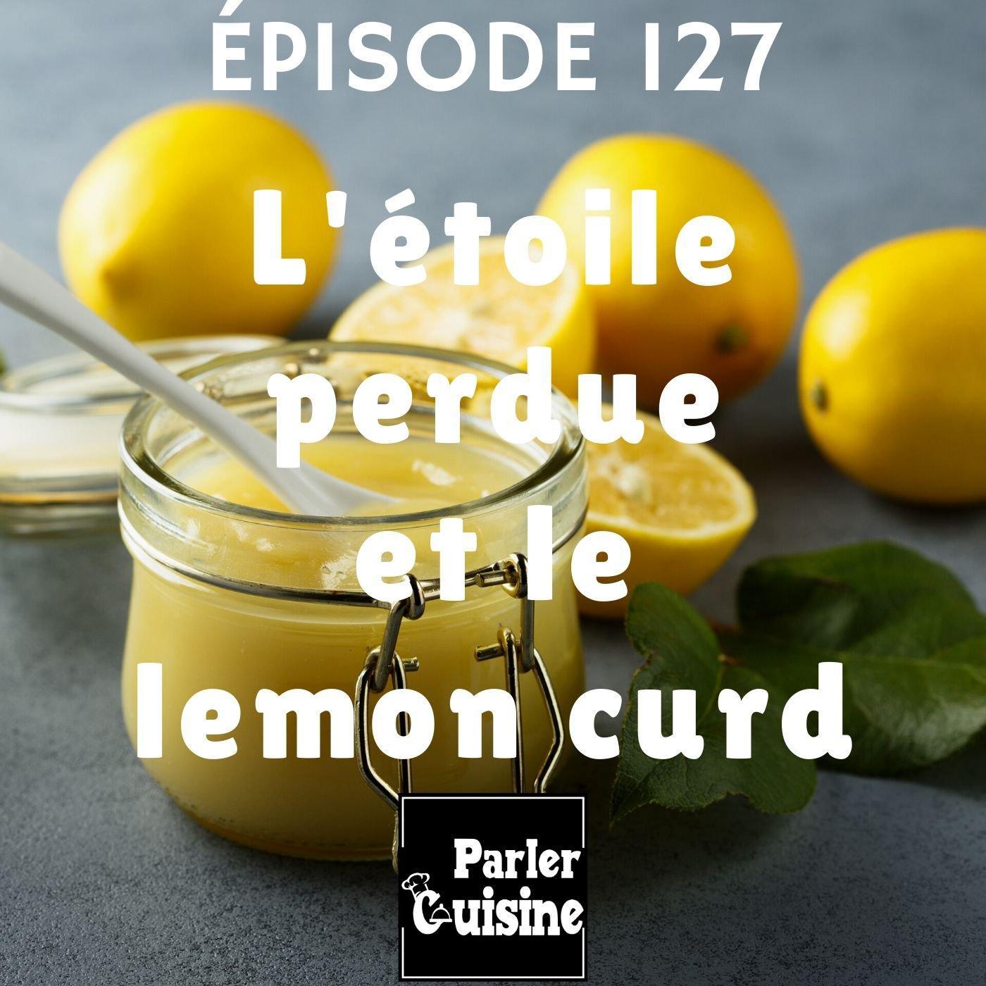Épisode 127 : L'étoile perdue et le Lemon Curd