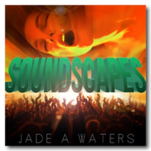 Soundscapes by Jade A. Waters