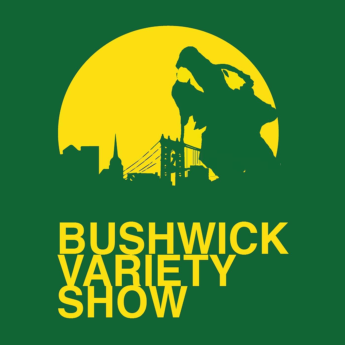 Bushwick Variety Show show art