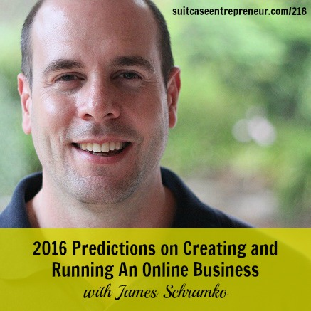 [218] James Schramko 2016 Predictions on Creating and Running An Online Business