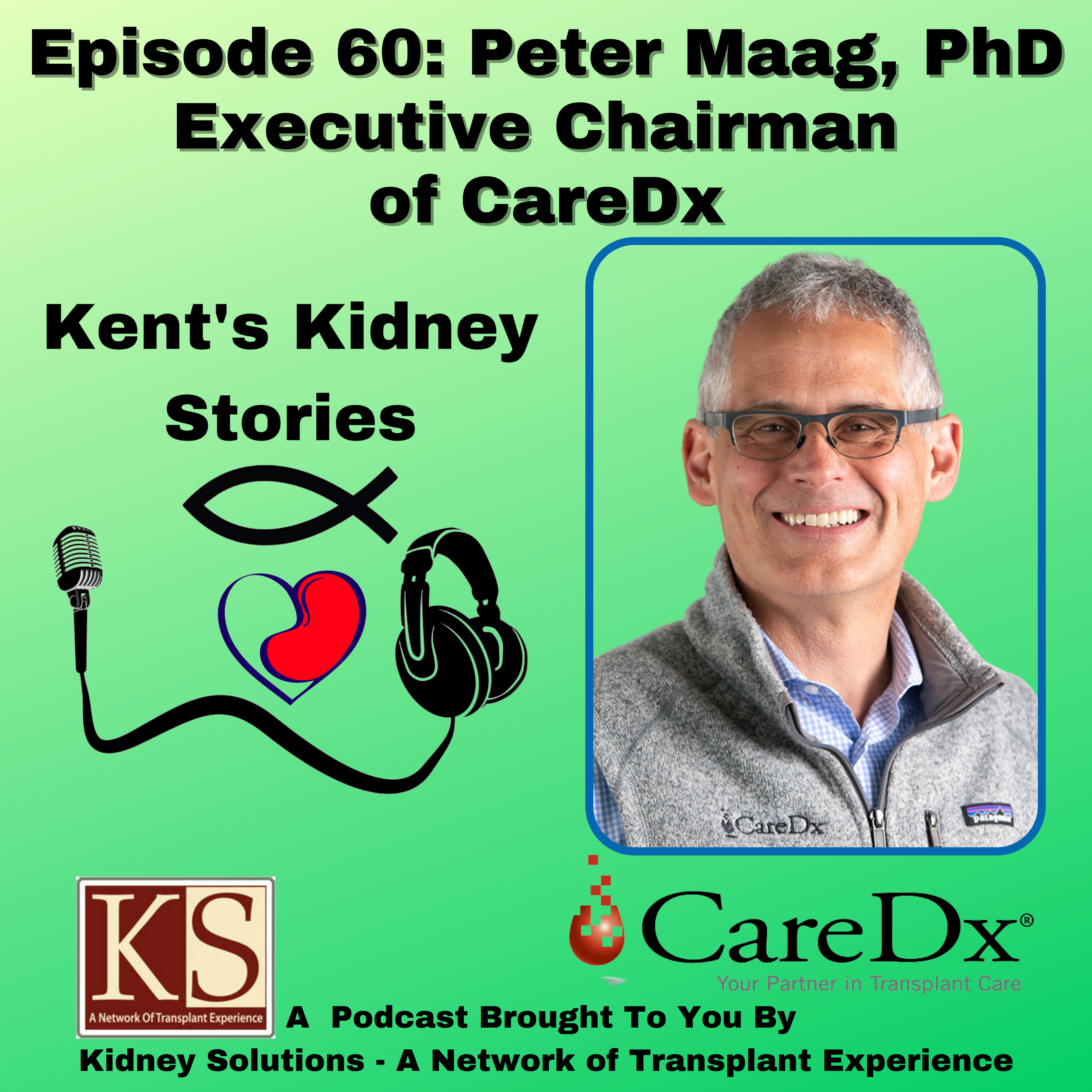 Episode 60: Peter Maag, PhD Executive Chairman of CareDx