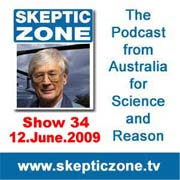 The Skeptic Zone #34 - 12.June.2009