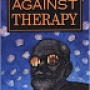 Artwork for Against Therapy by Jeffrey Moussaieff Masson