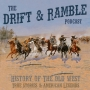 Artwork for Drift and Ramble EP30 Wild West Fun Facts