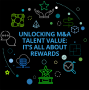 Artwork for Unlocking M&A talent value: It's all about rewards