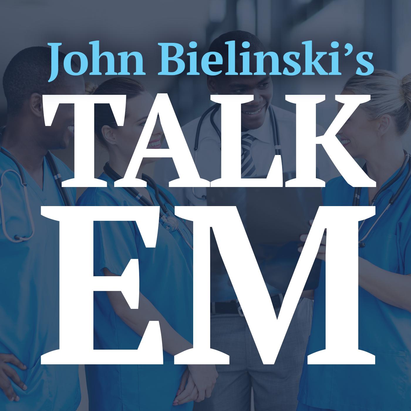 John Bielinski's Talk EM - Enhancing Clinical Excellence in EM show art