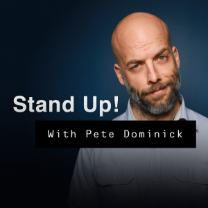 Stand Up! with Pete Dominick