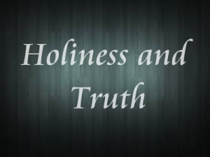 Holiness and Truth