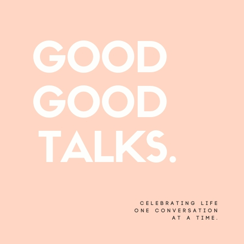 Good Good Talks show art