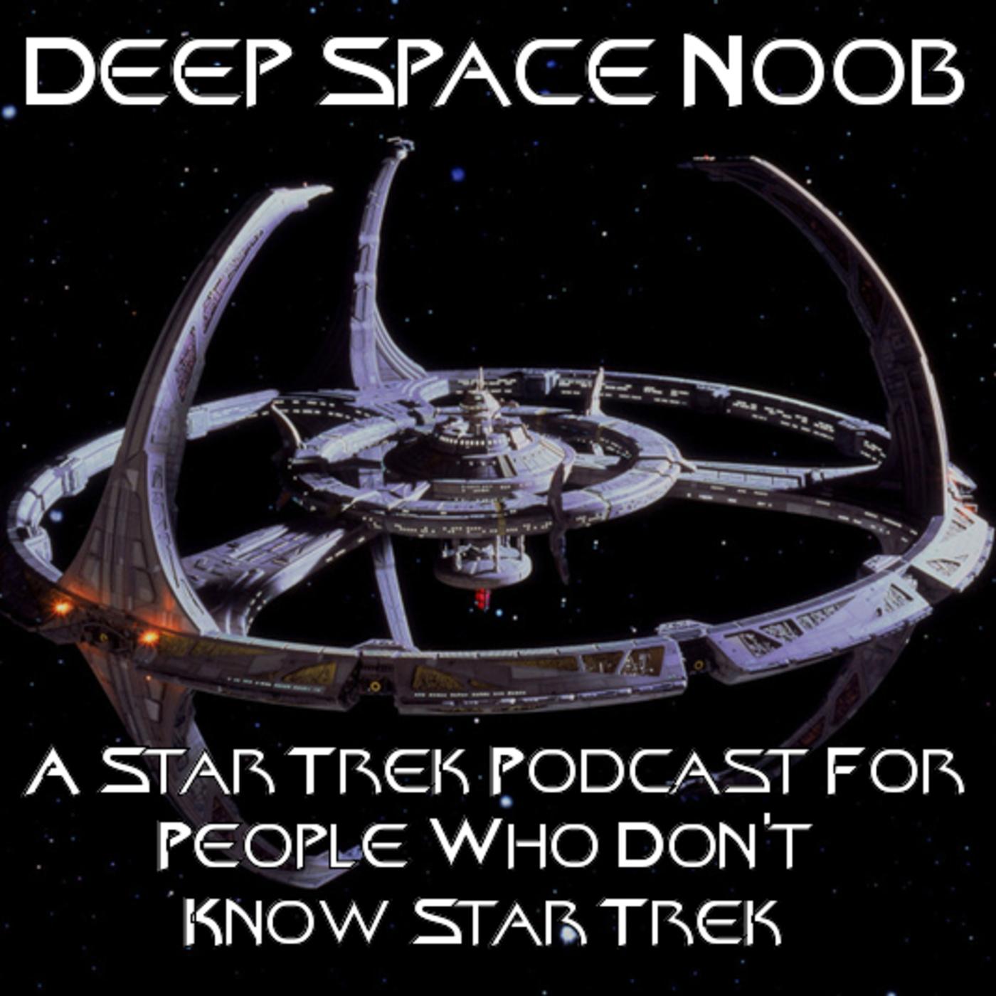 Deep Space Noob - A Star Trek : Deep Space Nine Podcast show art