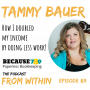 Artwork for 83. Tammy Bauer - How I Doubled My Income By Doing Less Work