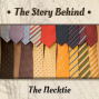Artwork for The Necktie | From Chinese Soldiers to European Dandies to Politicians (TSB118)