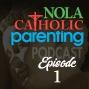 Artwork for Introducing NOLA Catholic Parenting Podcasts