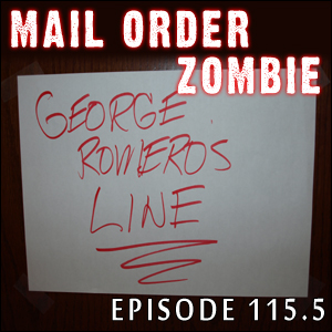 Mail Order Zombie: Episode 115.5