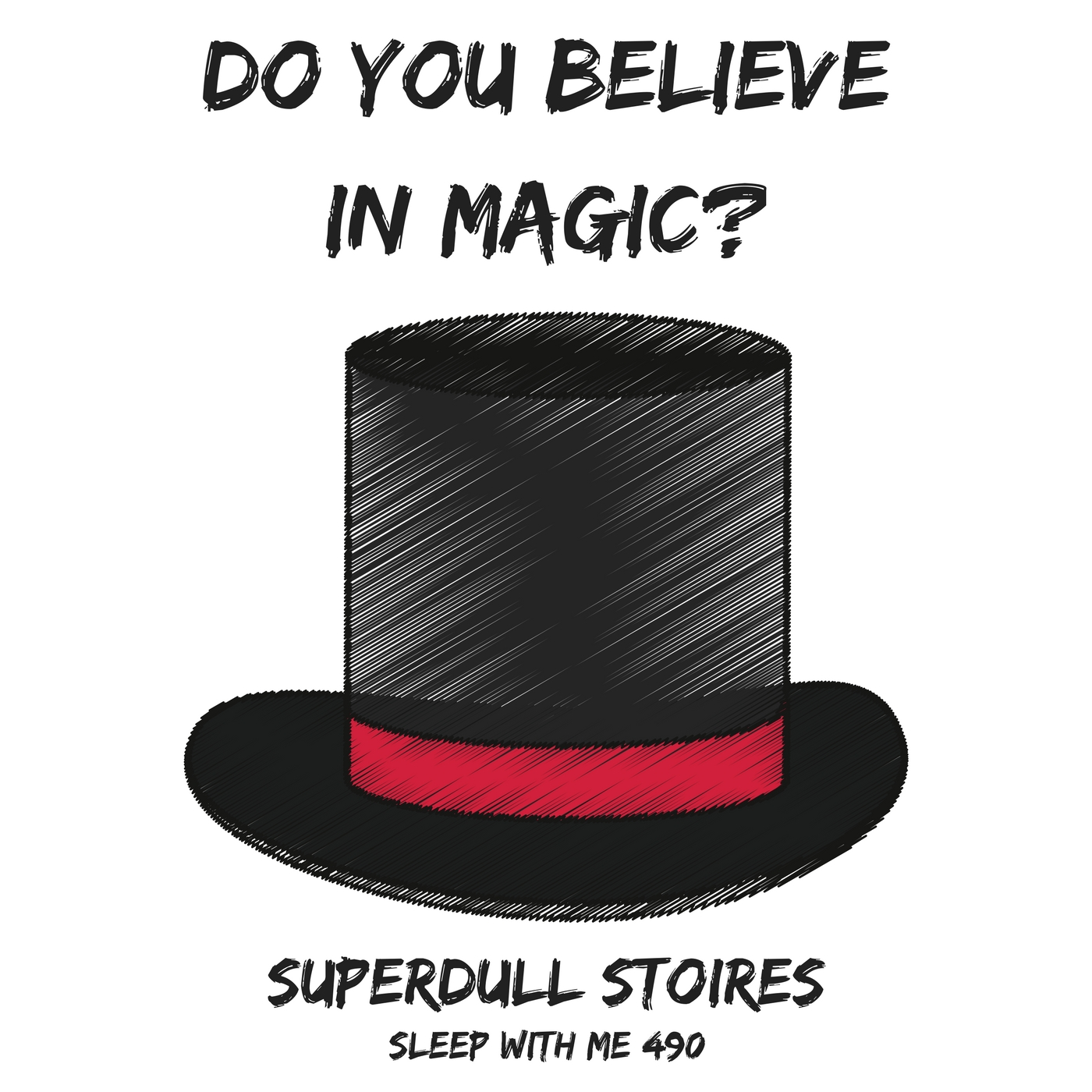 Do You Believe in Magic? | Superdull Stories | Sleep With Me #490