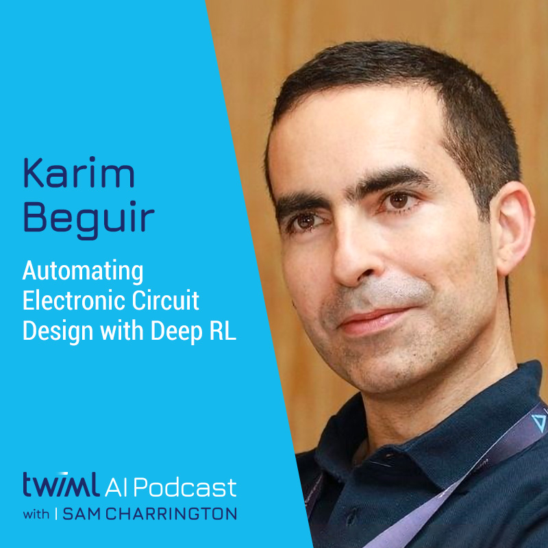 Automating Electronic Circuit Design with Deep RL w/ Karim Beguir - #365