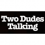 Artwork for Two Dudes Talking - Pilot