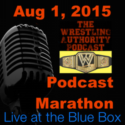 The Wrestling Authority 8-1-15 Live at the Blue Box Podcast Marathon