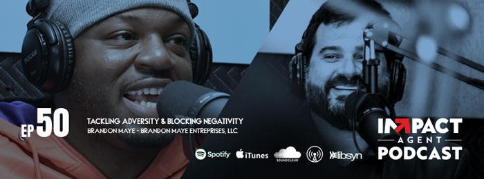IMPACT Agent Podcast | ep50 | Brandon Maye