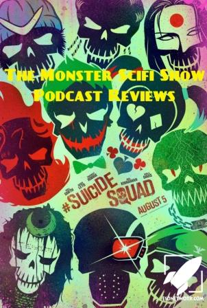 The Monster Scifi Show Podcast - Suicide Squad