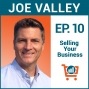 Artwork for How to Sell Your Business with Joe Valley, Ep #10