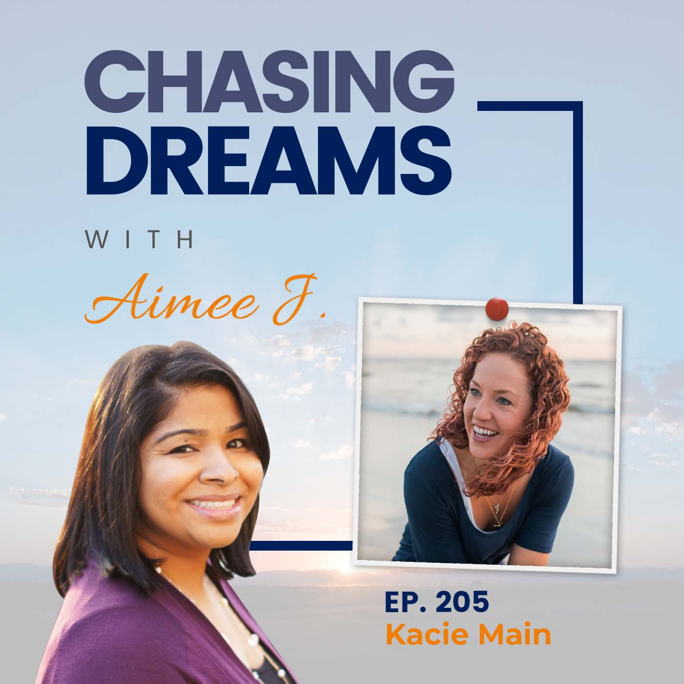 Ep. 205: Kacie Main - Removing Distractions to Reconnect with Yourself