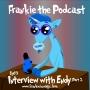 Artwork for Frankie the Podcast, Episode 3: Endy Part 2