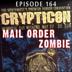 Mail Order Zombie #164 - Long Live the Dead, plus Crypticon, Breathers, Handling the Undead, and MORE!