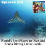 Artwork for Ep 213 - World's Best Places to Dive and Scuba Diving Liveaboards