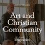 Artwork for John Skillen: Art and Christian Community