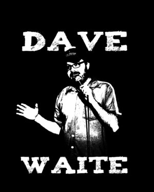 Standup comedian Dave Waite