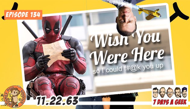 Ep 134: Postcards from Deadpool and the Search for Happiness