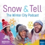 Artwork for Snow and Tell - The Winter City Podcast: Episode One