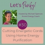 Artwork for 030 Cutting Energetic Cords Using Home Energy Purification