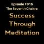 Artwork for Episode #015 - The Seventh Chakra