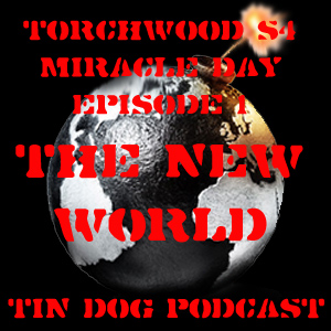 TDP 190: Torchwood Miracle Day Ep 1 - The New World