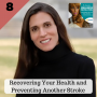 Artwork for 8: Recovering Your Health and Preventing Another Stroke