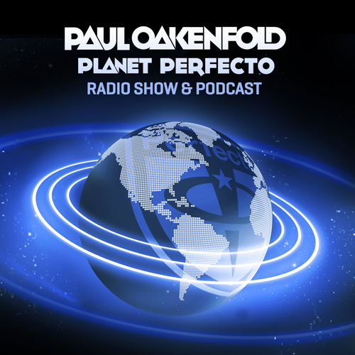 Planet Perfecto Podcast ft. Paul Oakenfold:  Episode 201